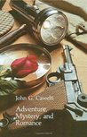 Adventure, Mystery, and Romance: Formula Stories as Art and Popular Culture