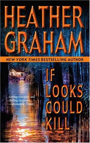 If Looks Could Kill by Heather Graham