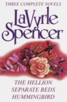Lavyrle Spencer: Three Complete Novels: The Hellion; Separate Beds; Hummingbird