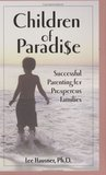 Children of Paradise: Successful Parenting for Prosperous Families