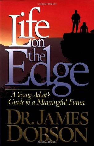 Life on the Edge by James C. Dobson