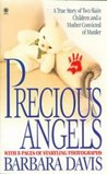 Precious Angels: A True Story of Two Slain Children and a Mother Convicted of Murder