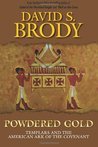 Powdered Gold: Templars and the American Ark of the Covenant (American Templar) (Volume 3)