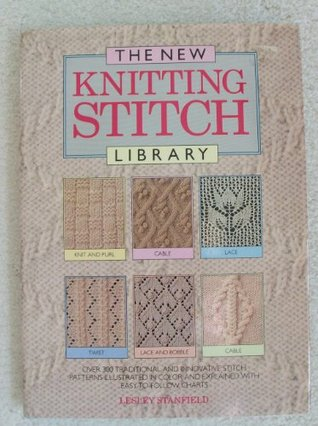 The New Knitting Stitch Library by Lesley Stanfield   Reviews, Discussion, Bo...