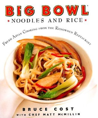 Big Bowl Noodles and Rice by Bruce Cost