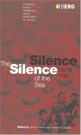 Silence of the Sea / Le Silence de la Mer: A Novel of French Resistance during the Second World War by 'Vercors'