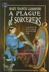A Plague of Sorcerers by Mary Frances Zambreno