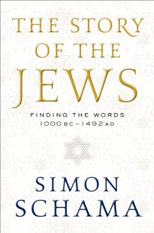 The Story of the Jews: Finding the Words, 1000 BC-1492 AD