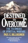 Destined to Overcome: The Technique of Spiritual Warfare