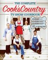The Complete Cook's Country TV Show Cookbook: Every Recipe, Every Ingredient Testing, and Every Equipment Rating from the Hit TV Show