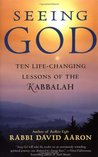Seeing God: Ten Life Changing Lessons of the Kabbalah