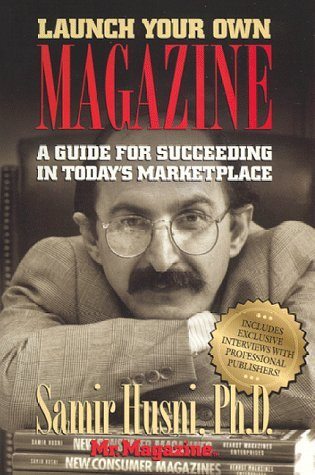 Launch Your Own Magazine: A Guide for Succeeding