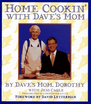 Home Cookin' with Dave's Mom by Dorothy Letterman