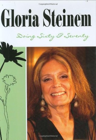 Doing Sixty and Seventy by Gloria Steinem