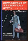 Confessions of a Basketball Gypsy: The Rick Barry Story