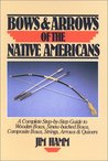 Bows & Arrows of the Native Americans