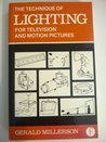 Technique of Lighting for Television and Motion Pictures