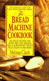 The Bread Machine Cookbook