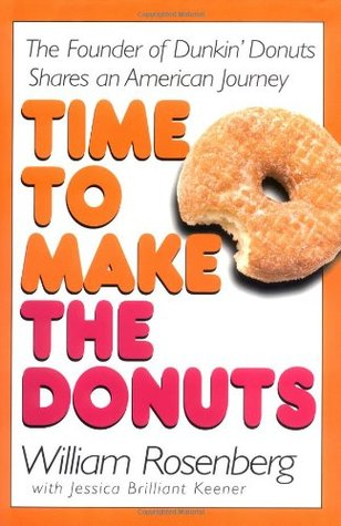 Time to Make the Donuts by William Rosenberg