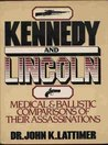 Kennedy and Lincoln: Medical and Ballistic Comparisons of Their Assassinations