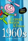 Cereal Boxes & Prizes: 1960s: A Tribute & Price Guide