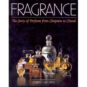 Fragrance: The Story of Perfume from Cleopatra to Chanel
