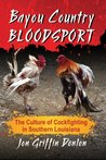 Bayou Country Bloodsport by Jon Griffin Donlon