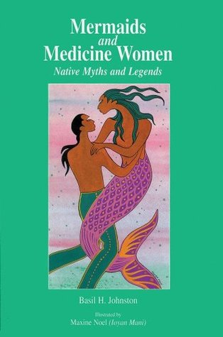 Mermaids and Medicine Women: Native Myths and Legends