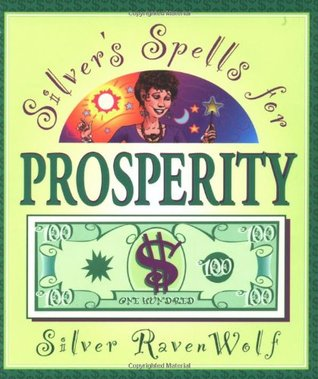 Silver's Spells for Prosperity by Silver RavenWolf