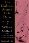 The Darkness Around Us is Deep by William Stafford