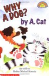 Why A Dog? By A. Cat