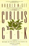 The Curious Cook: More Kitchen Science and Lore