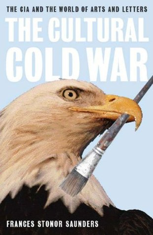 The Cultural Cold War by Frances Stonor Saunders