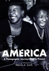 Black America: A Photographic Journey: Past to Present
