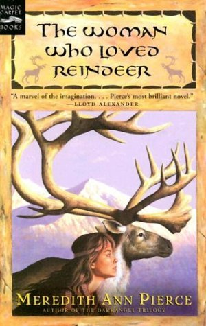 The Woman Who Loved Reindeer by Meredith Ann Pierce