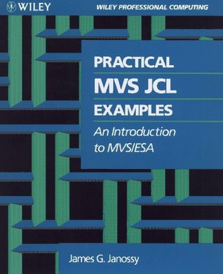 Practical MVS JCL Examples: An Introduction to MVS/ESA