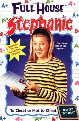 To Cheat or Not to Cheat (Full House: Stephanie #28)