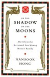 In the Shadow of the Moons by Nansook Hong