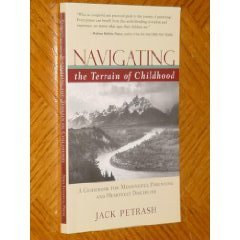 Navigating the Terrain of Childhood: A Guidebook for Meaningful Parenting and Heartfelt Discipline