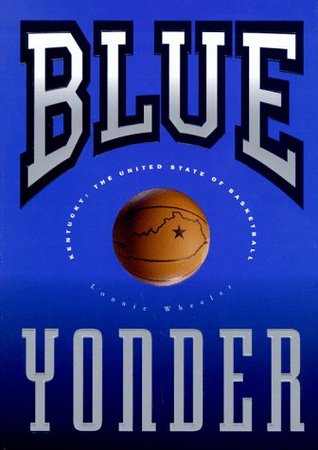 Blue Yonder: Kentucky: The United State of Basketball