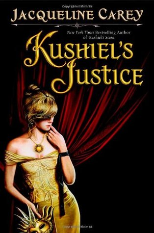 Kushiel's Justice by Jacqueline Carey