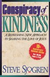 Conspiracy of Kindness: A Refreshing New Approach to Sharing the Love of Jesus with Others