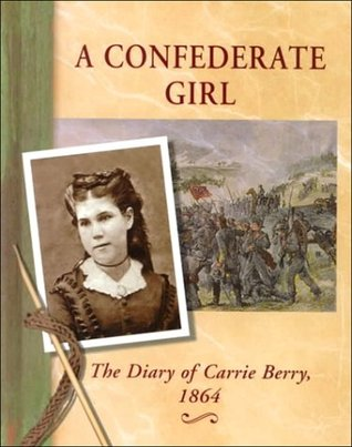 A Confederate Girl: The Diary of Carrie Berry, 1864