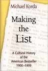 Making the List: A Cultural History of the American Bestseller, 1900-1999