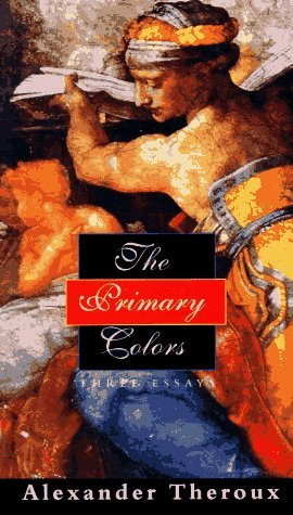 The Primary Colors by Alexander Theroux