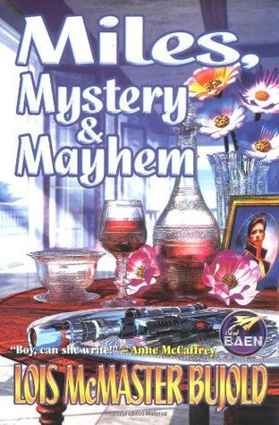 Miles, Mystery, and Mayhem by Lois McMaster Bujold