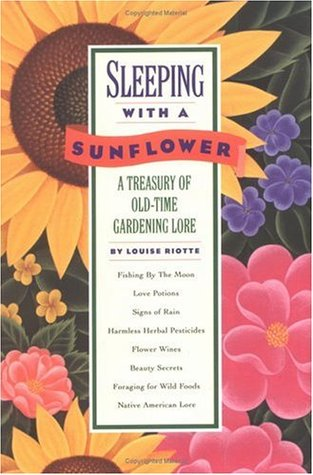 Sleeping with a Sunflower by Louise Riotte