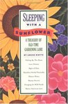 Sleeping with a Sunflower: A Treasury of Old-Time Gardening Lore