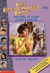 The Fire at Mary Anne's House (The Baby-Sitters Club, #131)