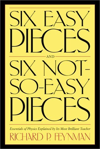 Six Easy Pieces / Six Not-So-Easy Pieces